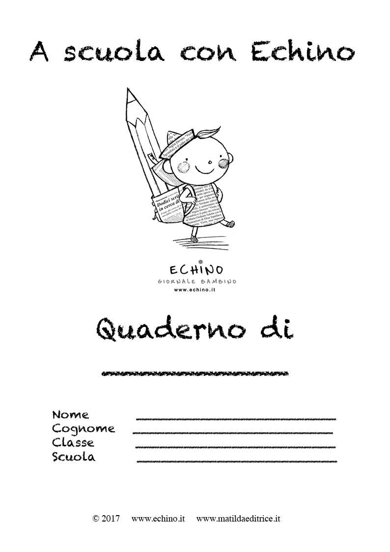 Conosciuto Le copertine per i quaderni | @Echino Giornale Bambino - Casa  WQ71